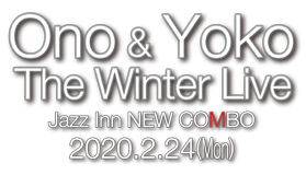Ono & Yoko The Winter Live @ Jazz In New Combo